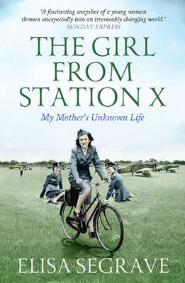 The Girl from Station X: My Mother's Unknown Life (Paperback)