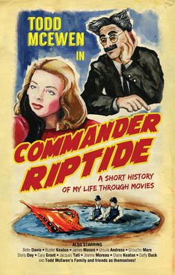 Commander Riptide: A Short History of My Life Through Movies (Hardback)