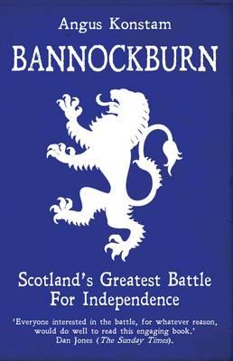 Bannockburn: Scotland's Greatest Battle for Independence (Paperback)