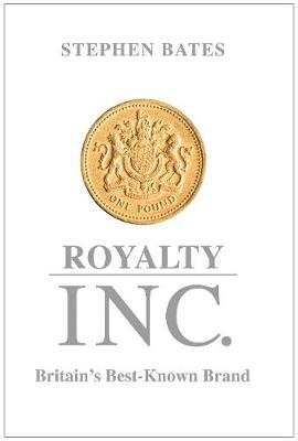 Royalty Inc: Britain's Best-Known Brand (Paperback)
