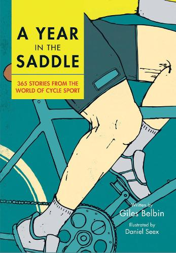 A Year in the Saddle: 365 stories from the world of cycle sport (Hardback)