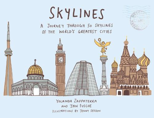 Skylines: A Journey Through 50 Skylines of the World's Greatest Cities (Hardback)