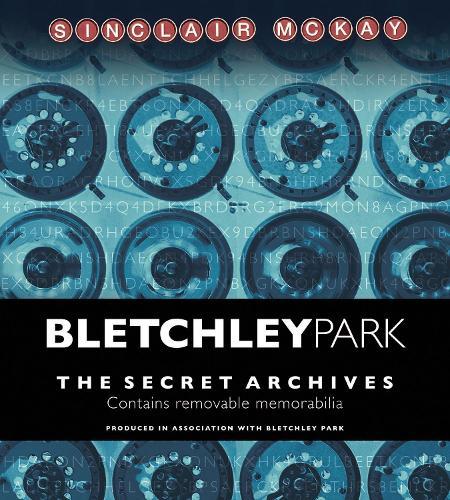Bletchley Park: The Secret Archives (Hardback)