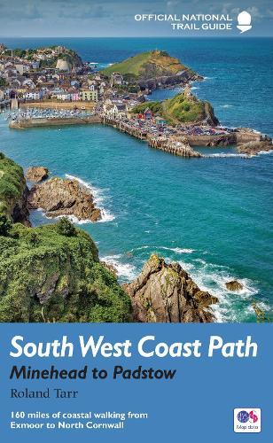 South West Coast Path: Minehead to Padstow: National Trail Guide - National Trail Guides (Paperback)