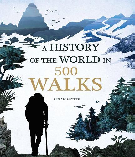 A History of the World in 500 Walks (Hardback)