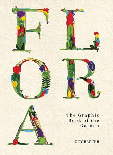 Flora: The Graphic Book of the Garden (Hardback)