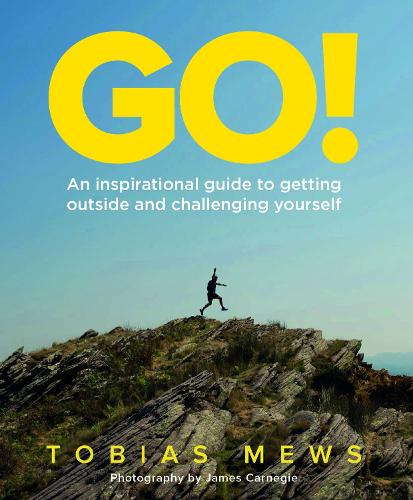 GO!: An inspirational guide to getting outside and challenging yourself: Create your own amazing race challenges (Paperback)