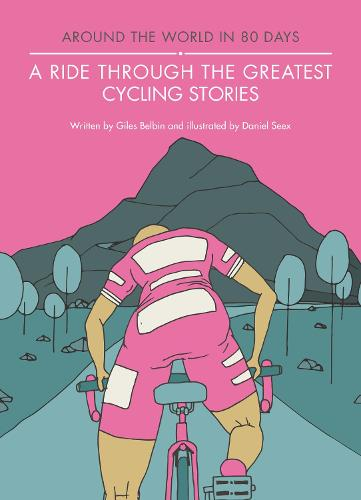 A Ride Through the Greatest Cycling Stories - Around the World in 80 Days (Hardback)