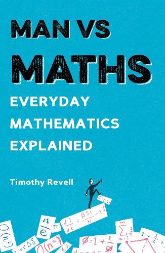 Man vs Maths: Everyday mathematics explained - Man vs (Paperback)