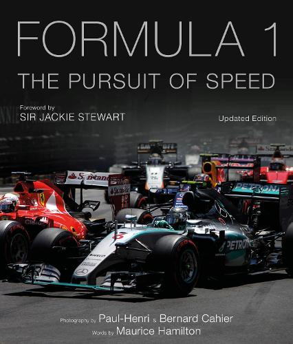 Formula One: The Pursuit of Speed: A Photographic Celebration of F1's Greatest Moments (Hardback)