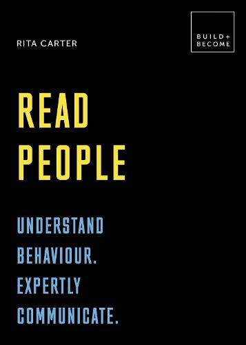Read People: Understand behaviour. Expertly communicate: 20 thought-provoking lessons (BUILD+BECOME) - Build+Become (Hardback)