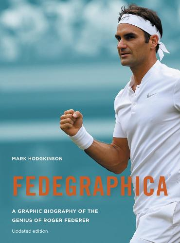 Fedegraphica: A Graphic Biography of the Genius of Roger Federer (Paperback)