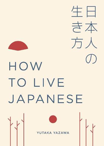 How to Live Japanese (Hardback)
