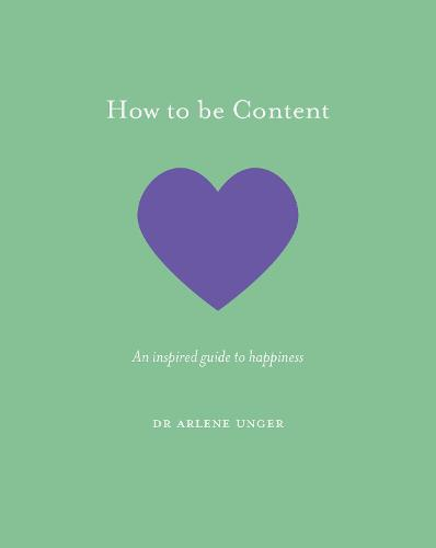 How to be Content: An inspired guide to happiness - How To Be (Hardback)