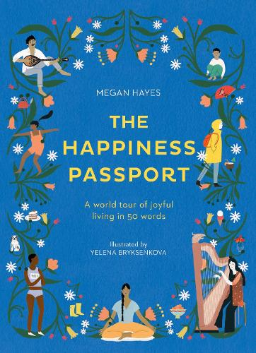 The Happiness Passport: A world tour of joyful living in 50 words (Hardback)