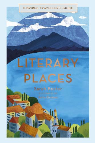 Literary Places - Inspired Traveller's Guides (Hardback)