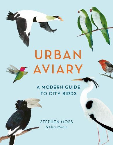 Urban Aviary: A modern guide to city birds (Hardback)