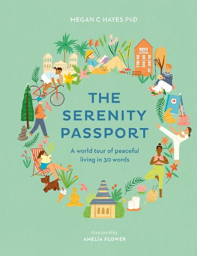 The Serenity Passport: Journey to calm with 30 words from around the world (Hardback)