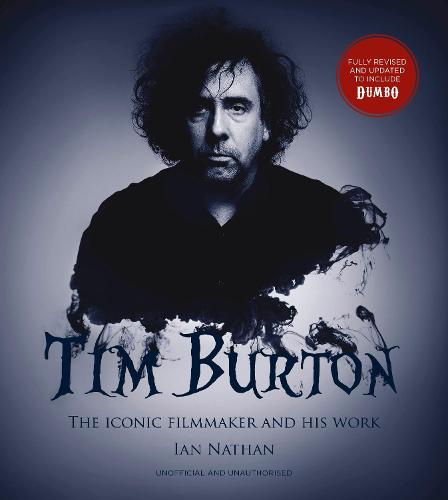 Tim Burton (updated edition): The iconic filmmaker and his work (Hardback)