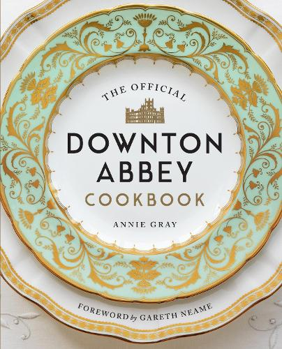 The Official Downton Abbey Cookbook (Hardback)