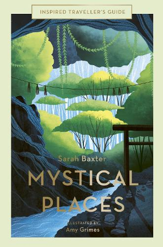 Mystical Places - Inspired Traveller's Guides (Hardback)