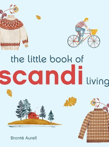 The Little Book of Scandi Living - Little Book of Living (Hardback)
