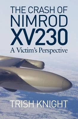 The Crash of Nimrod XV230: A Victim's Perspective (Paperback)