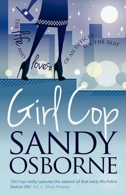 Girl Cop: The Life and Loves of an Officer on the Beat (Paperback)