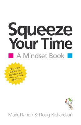 Squeeze Your Time: A Mindset Book (Paperback)