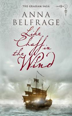 Like Chaff in the Wind - The Graham Saga 2 (Paperback)