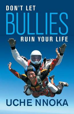 Don't Let Bullies Ruin Your Life (Paperback)