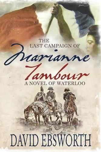 The Last Campaign of Marianne Tambour: A Novel of Waterloo (Paperback)