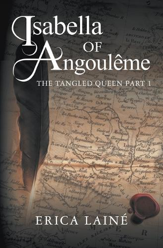 Isabella of Angouleme: The Tangled Queen 1 (Paperback)