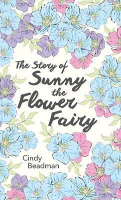 The Story of Sunny the Flower Fairy (Hardback)