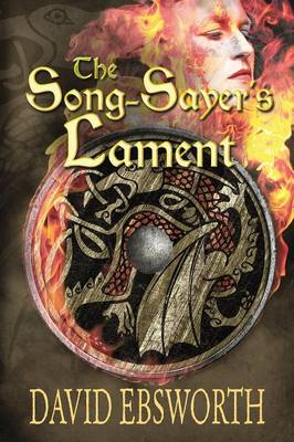 The Song-Sayer's Lament: A Novel of Sixth-Century Britain (Paperback)
