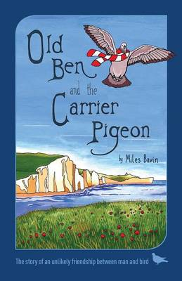 Old Ben and the Carrier Pigeon (Paperback)
