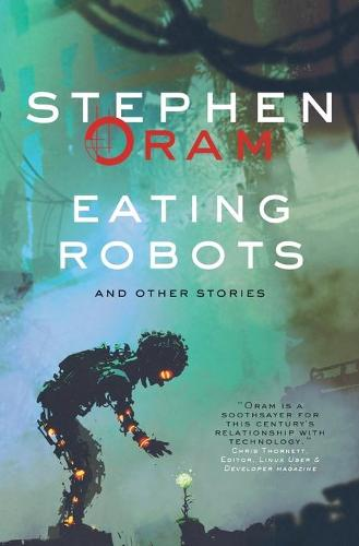 Eating Robots: and other stories - Nudge the Future 1 (Paperback)