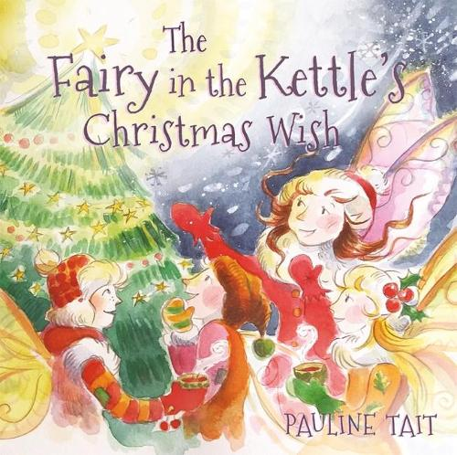 The Fairy in the Kettle's Christmas Wish - The Fairy in the Kettle (Paperback)