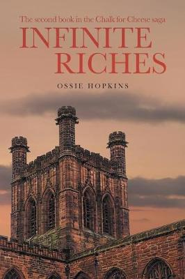 Infinite Riches: The Chalk for Cheese saga 2 (Paperback)