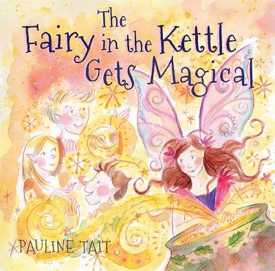 The Fairy in the Kettle Gets Magical - The Fairy in the Kettle (Paperback)
