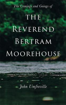 The Comings and Goings of the Reverend Bertram Moorehouse (Paperback)