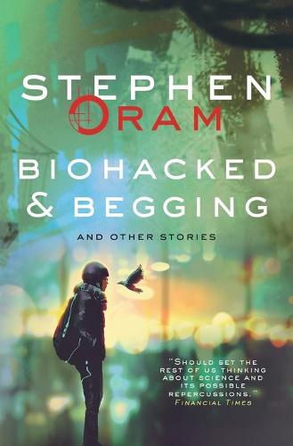 Biohacked & Begging: And Other Stories (Paperback)