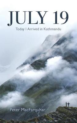 July 19: Today I Arrived in Kathmandu (Paperback)