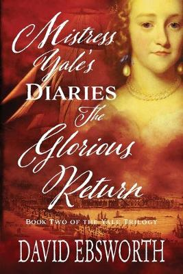 Mistress Yale's Diaries, The Glorious Return - The Yale Trilogy 2 (Paperback)