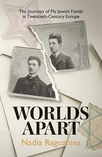 Worlds Apart: The Journeys of My Jewish Family in Twentieth-Century Europe (Paperback)