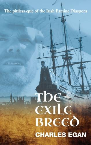 The Exile Breed - The Irish Famine Series 2 (Hardback)
