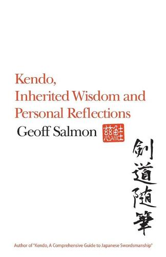 Kendo, Inherited Wisdom and Personal Reflections (Paperback)