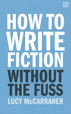 How to Write Fiction Without the Fuss (Paperback)
