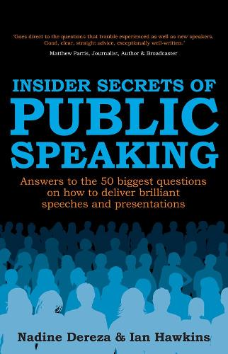 Insider Secrets of Public Speaking: Answers to the 50 Biggest Questions on How to Deliver Brilliant Speeches and Presentations (Paperback)