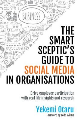 The Smart Sceptic's Guide to Social Media in Organisations (Paperback)